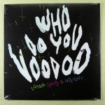 Satan Takes A Holiday – Who do you Voodoo	Vinyl LP		200 kr